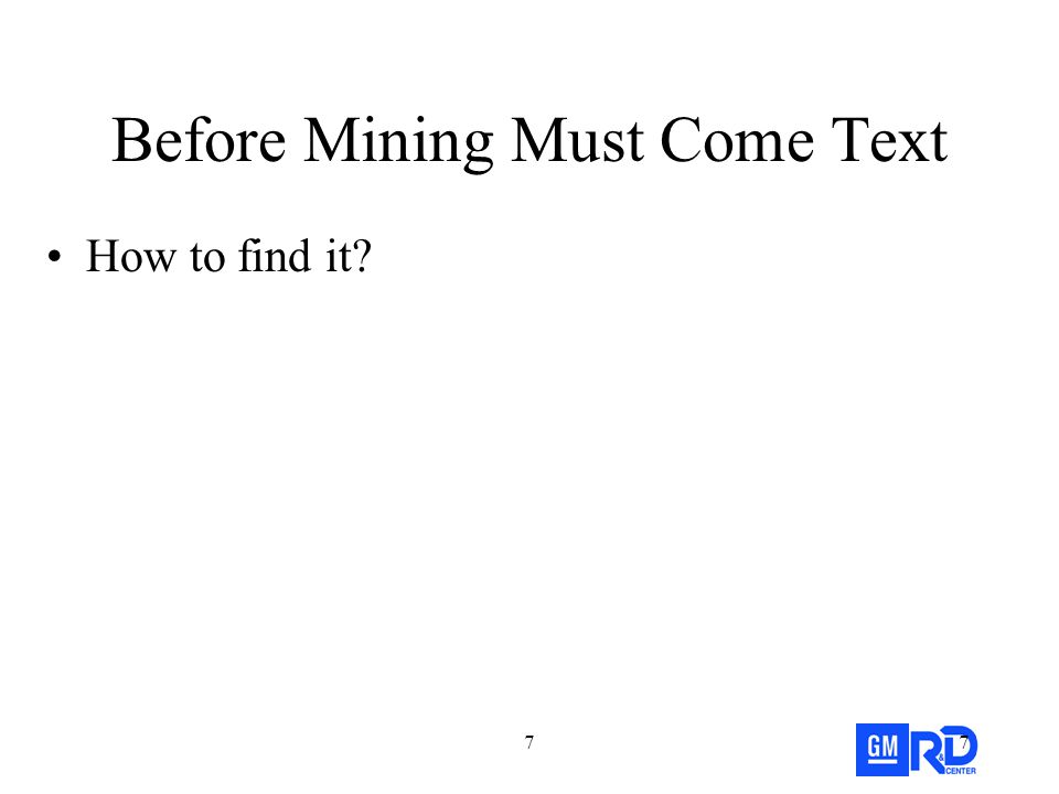 77 Before Mining Must Come Text How to find it