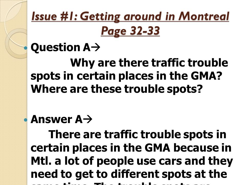 Issue #1: Getting around in Montreal Page 32-33 Issue #1: Getting around in Montreal Page 32-33 Question A  Why are there traffic trouble spots in ce