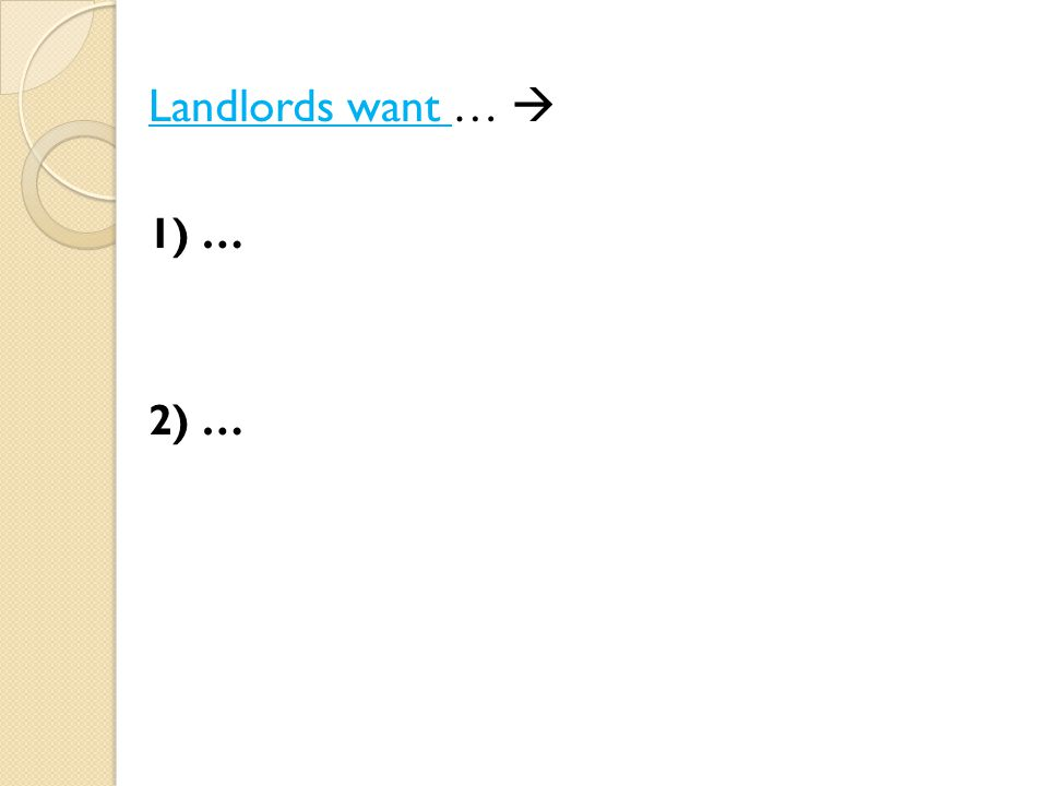 Landlords want …  1) … 2) …