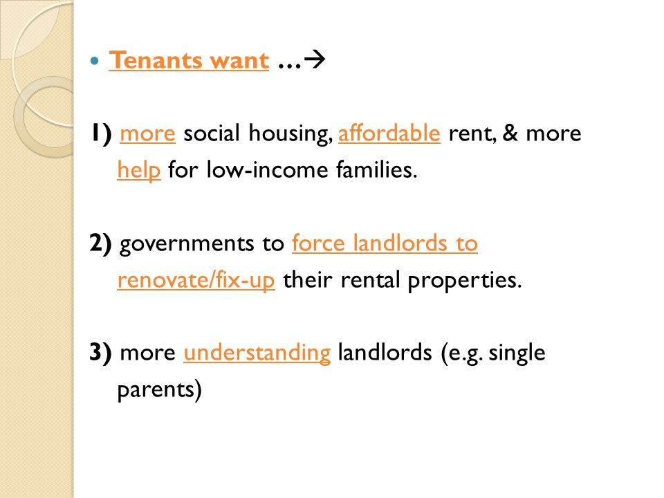 Tenants want …  1) more social housing, affordable rent, & more help for low-income families. 2) governments to force landlords to renovate/fix-up th