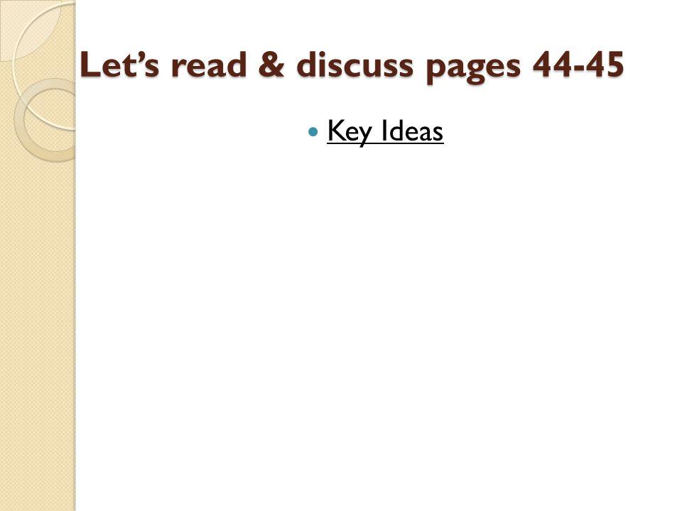 Let's read & discuss pages 44-45 Let's read & discuss pages 44-45 Key Ideas