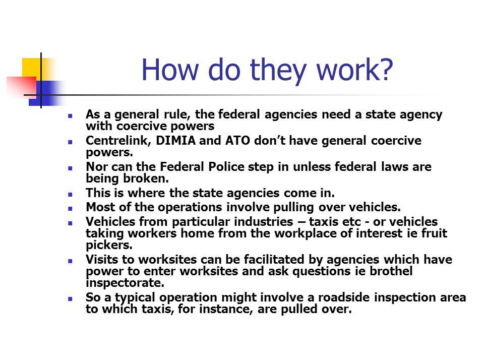 Police do licence checks etc EPA, if there, do a compliance check.
