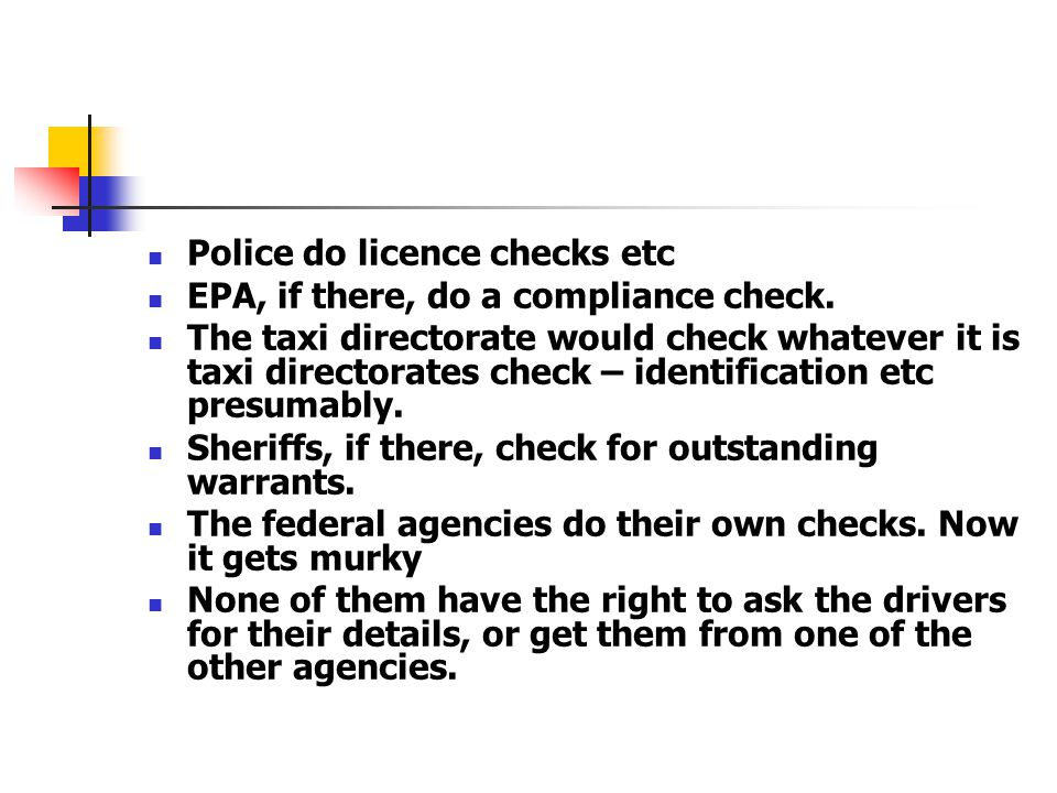 Police do licence checks etc EPA, if there, do a compliance check.