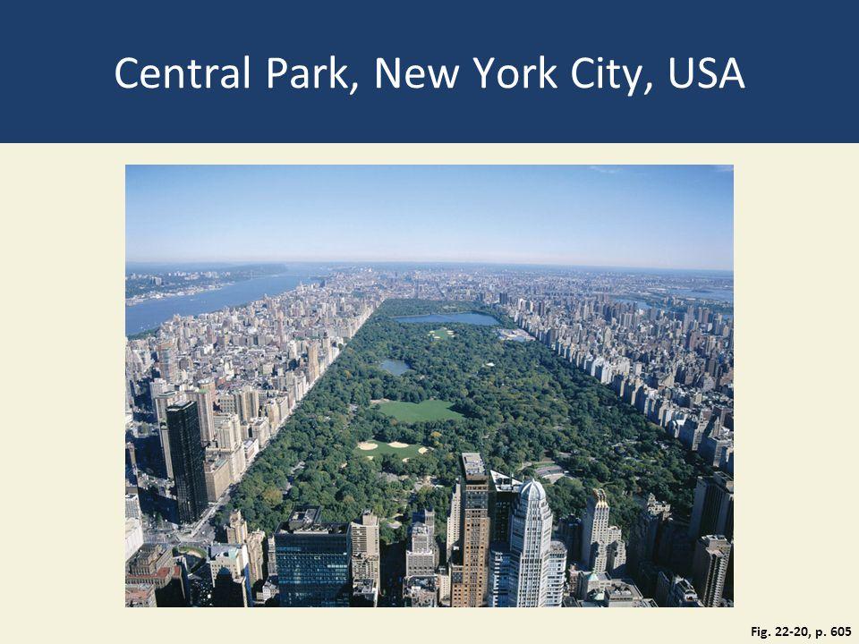 Central Park, New York City, USA Fig. 22-20, p. 605