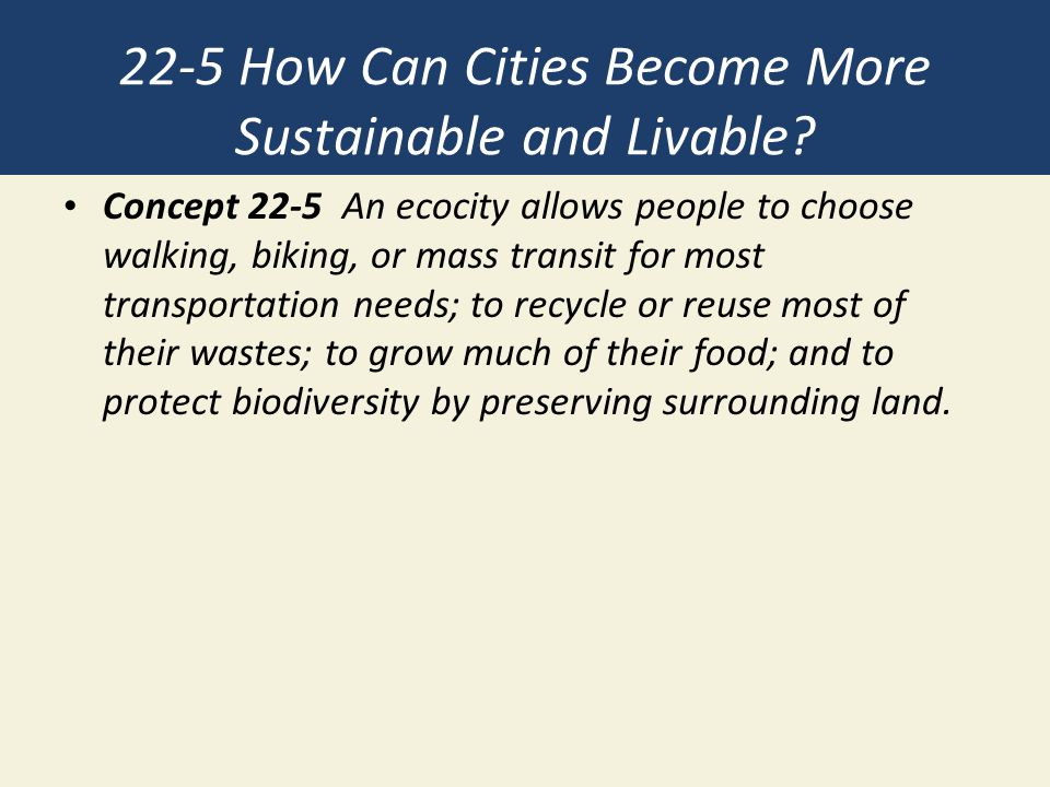 22-5 How Can Cities Become More Sustainable and Livable.