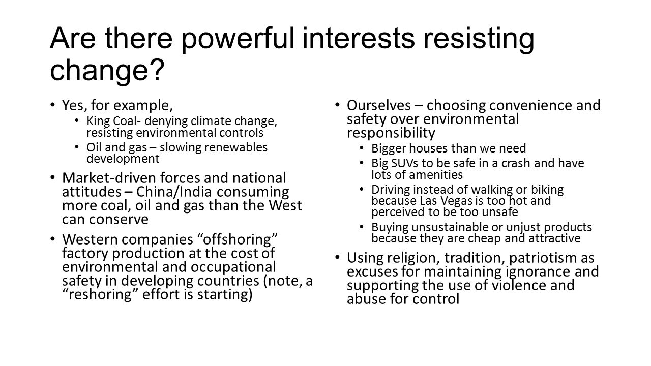 Are there powerful interests resisting change.