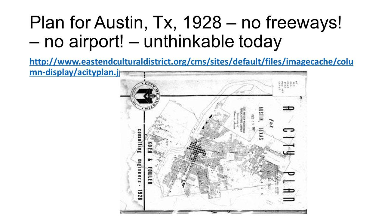Plan for Austin, Tx, 1928 – no freeways. – no airport.