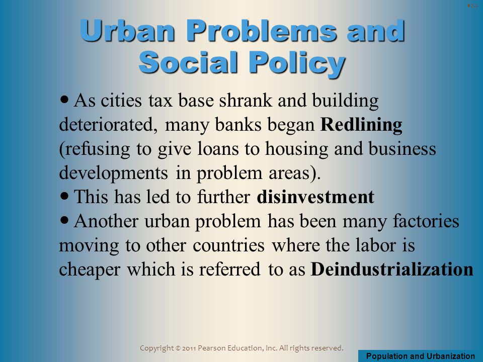 Population and Urbanization Copyright © 2011 Pearson Education, Inc. All rights reserved. As cities tax base shrank and building deteriorated, many ba
