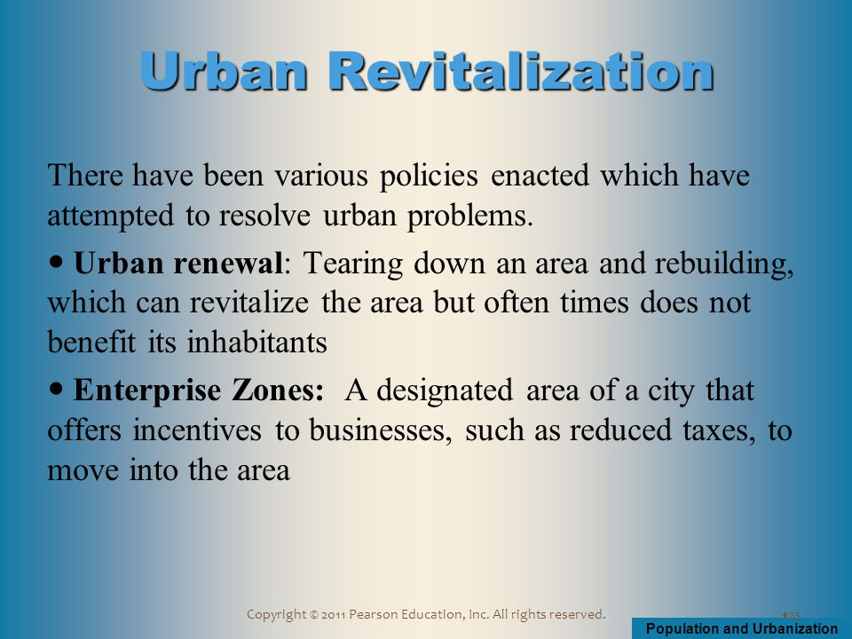 Population and Urbanization Copyright © 2011 Pearson Education, Inc. All rights reserved. There have been various policies enacted which have attempte
