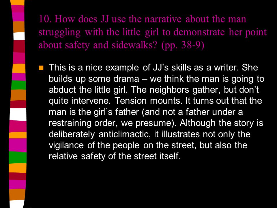 9. According to JJ, what are the three characteristics of a safe street? (p. 35) On a safe street, you know what's public and what's private. On a saf
