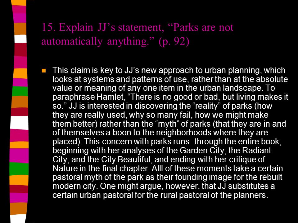 "14. What conventional idea about parks does JJ want to ""turn around"" in this chapter? (p. 89) One of the truisms of orthodox planning that JJ takes on"