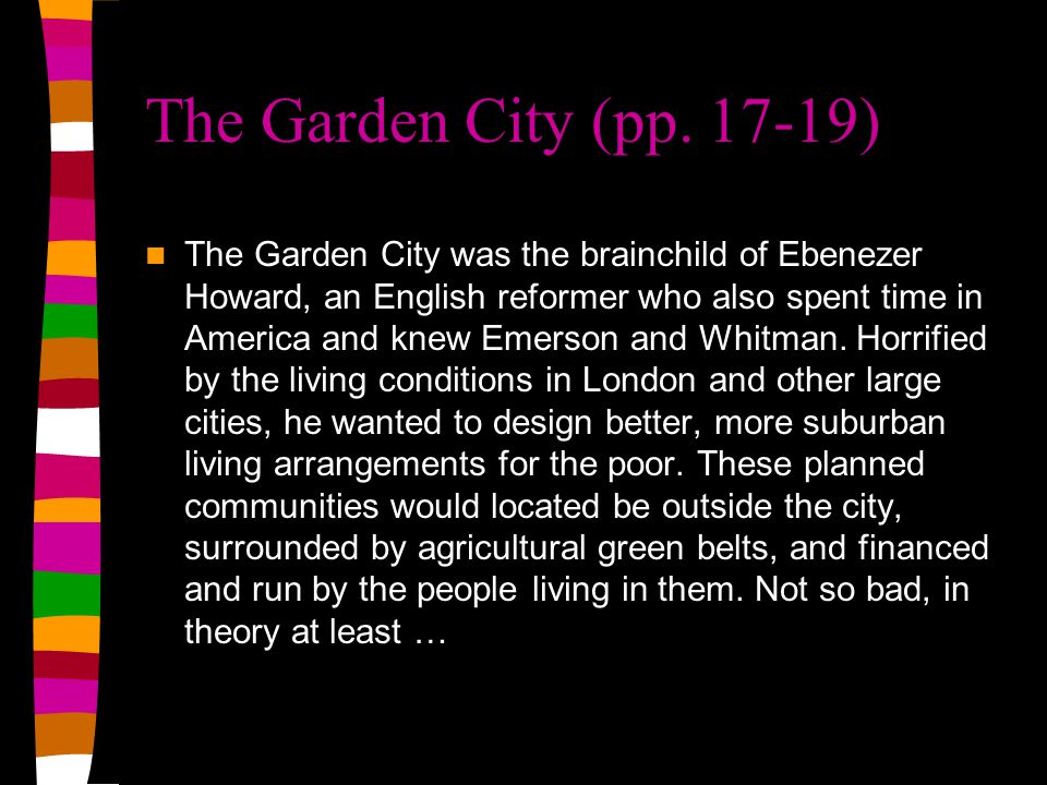 "5. Distinguish the following types of modern city: The ""Garden City"" The Towns of the Decentrists The ""Radiant City"" The ""City Beautiful"""