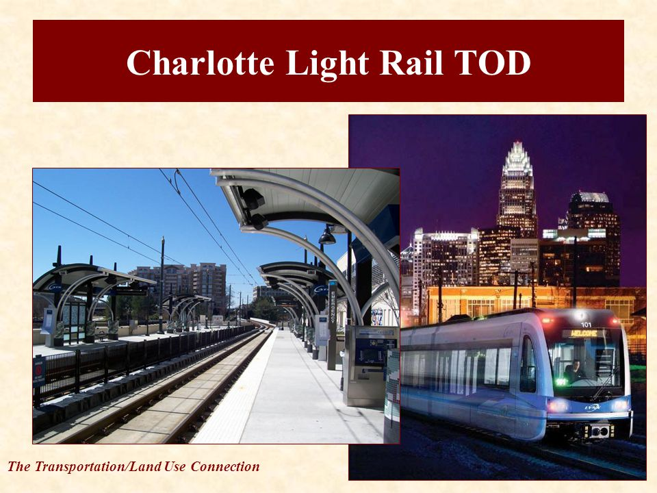 The Transportation/Land Use Connection Charlotte Light Rail TOD
