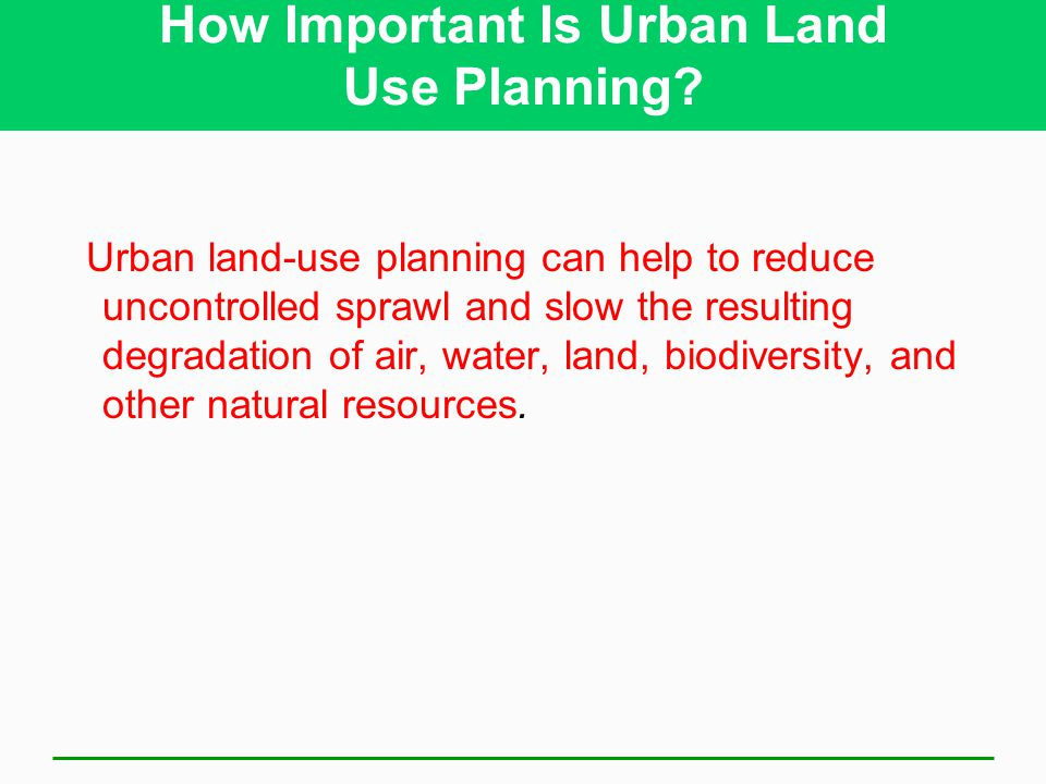 How Important Is Urban Land Use Planning.