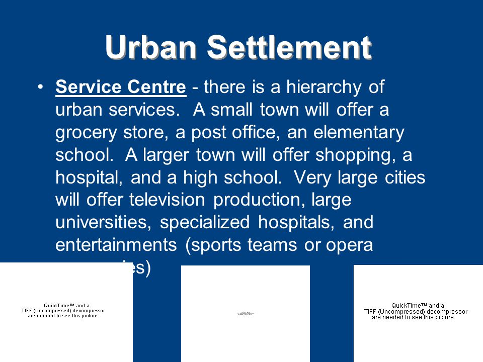 Urban Settlement Service Centre - there is a hierarchy of urban services.