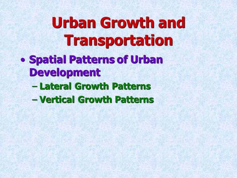 Urban Growth and Transportation Transportation and Urban DevelopmentTransportation and Urban Development –Mass Transit U.S.