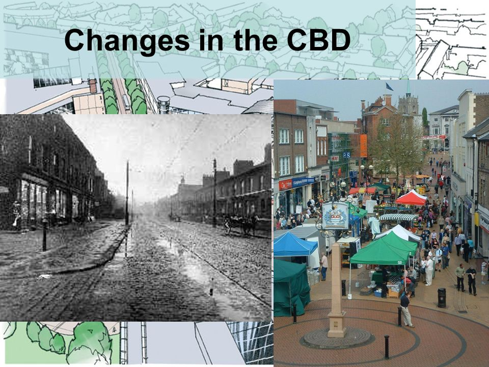 Today's Objectives What CBD's used to be like and why shops located there.