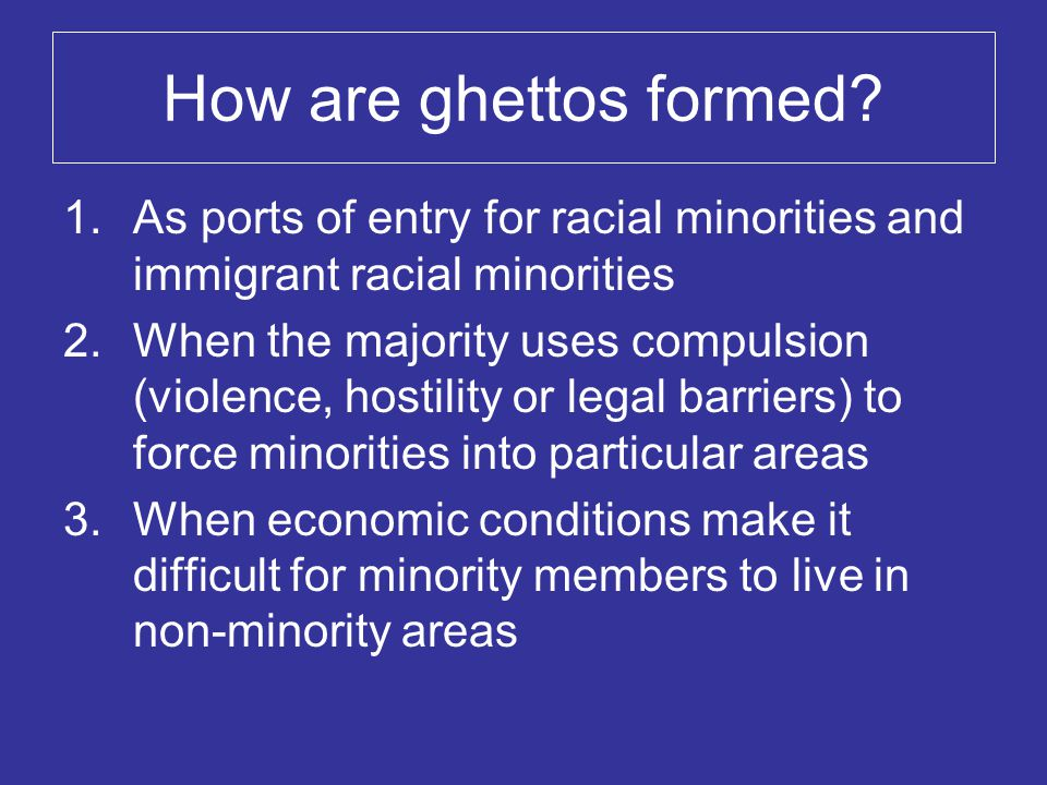How are ghettos formed.