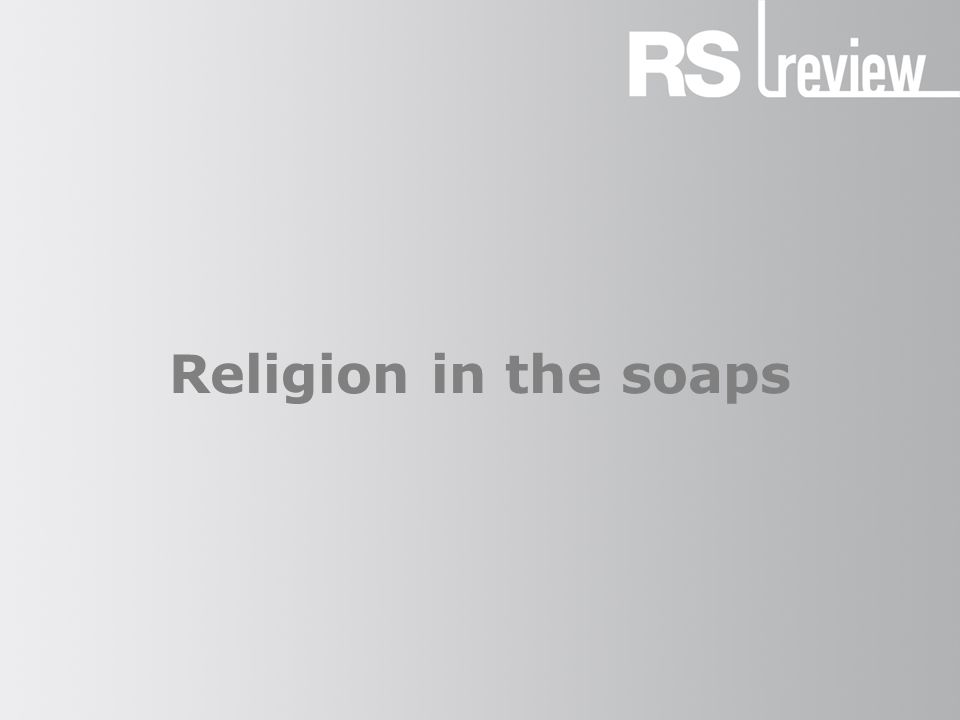 Religion in the soaps