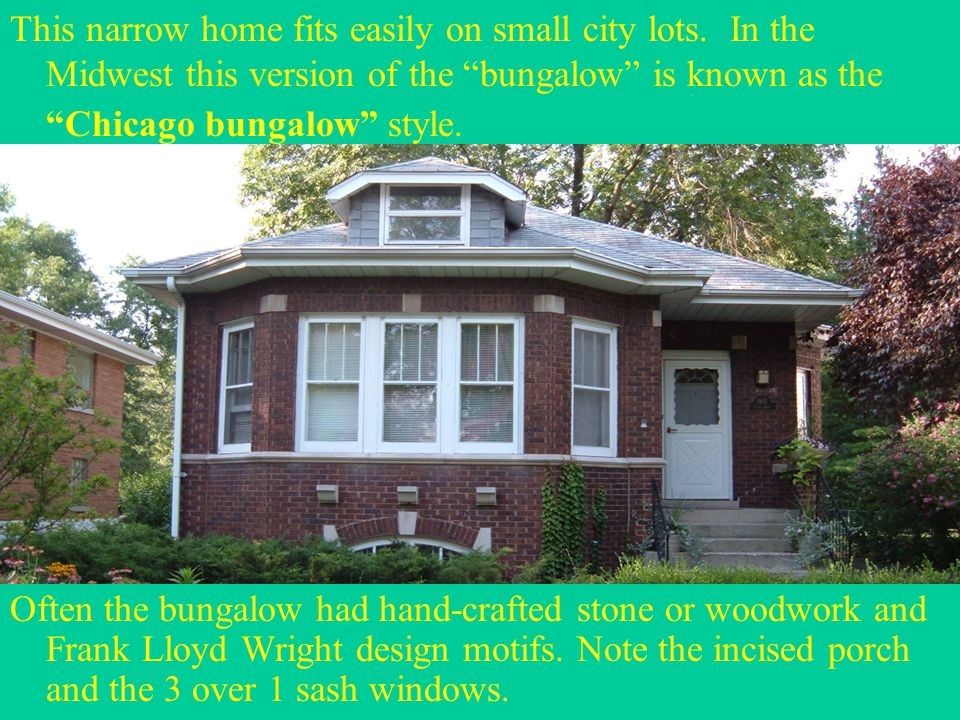 """This narrow home fits easily on small city lots. In the Midwest this version of the """"bungalow"""" is known as the """"Chicago bungalow"""" style. Often the bun"""