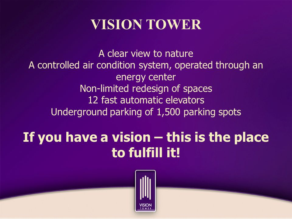 So where will you fulfill your vision?