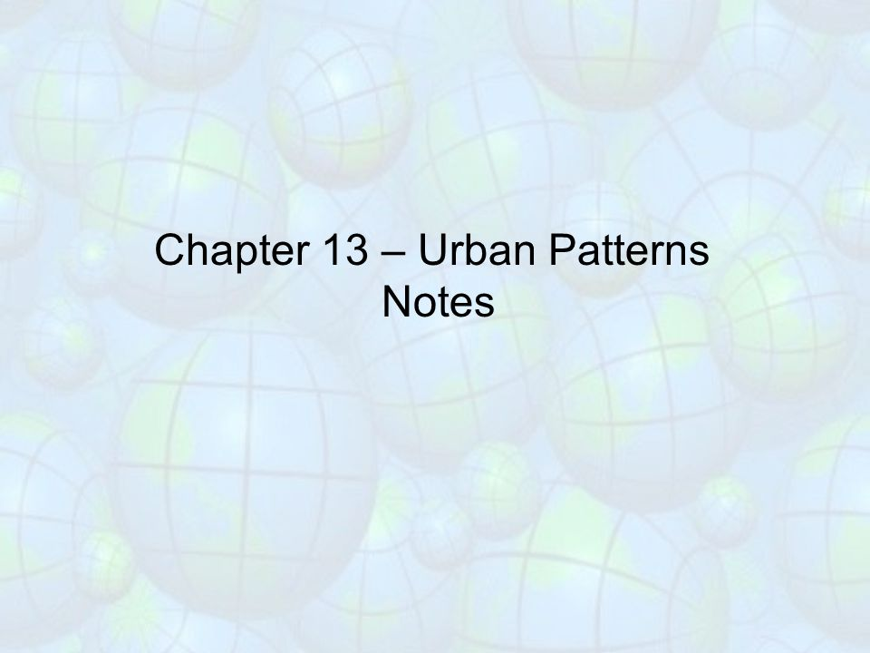 Review from Chapter 12 – Define: Urban Rural Urbanization Largest Cities in the world are now in LDCs Different lifestyle – Rural – know everyone, simple and calmer Urban – know family and work mates, complicated, stressful MSA (CMA) – Metropolitan Statistical Area or Census Metropolitan Area – Urbanized area of influence.