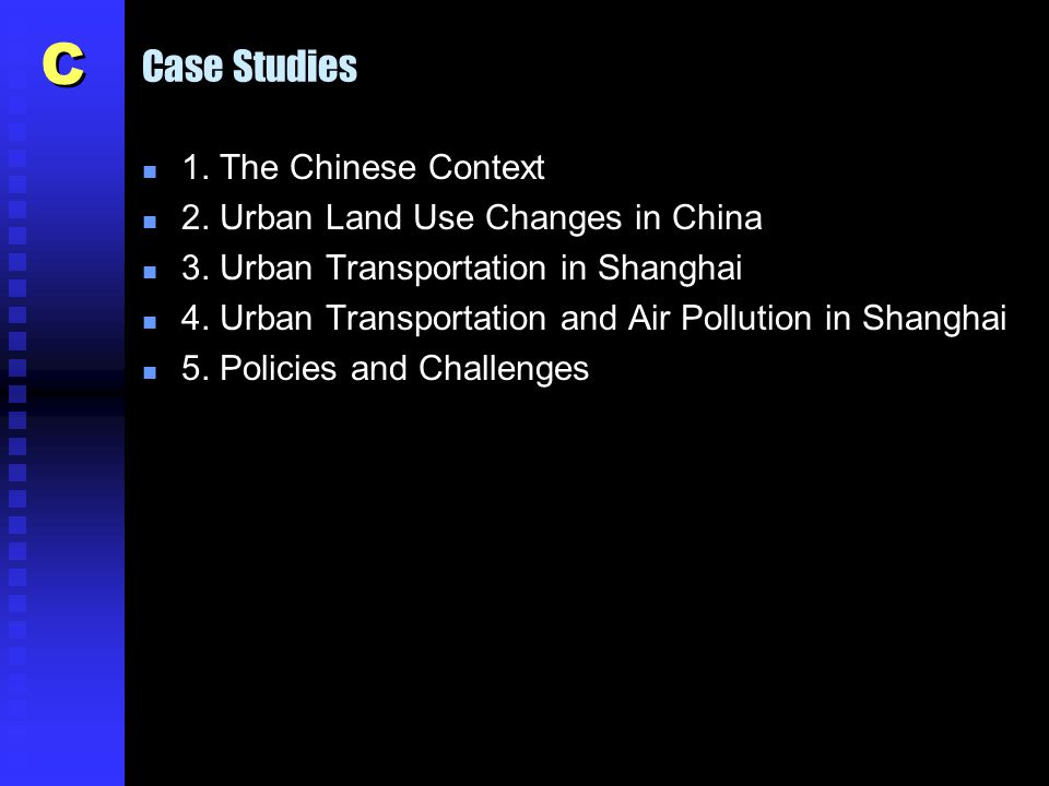 Case Studies n 1. The Chinese Context n 2. Urban Land Use Changes in China n 3.