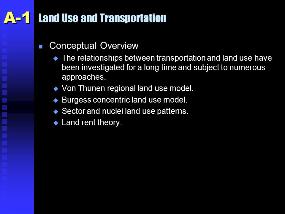 Land Use and Transportation n Conceptual Overview u The relationships between transportation and land use have been investigated for a long time and subject to numerous approaches.