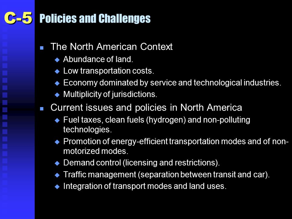 Policies and Challenges n The North American Context u Abundance of land.