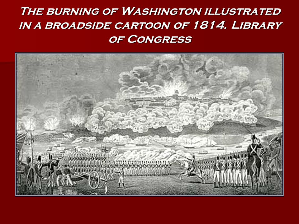 The burning of Washington illustrated in a broadside cartoon of 1814. Library of Congress