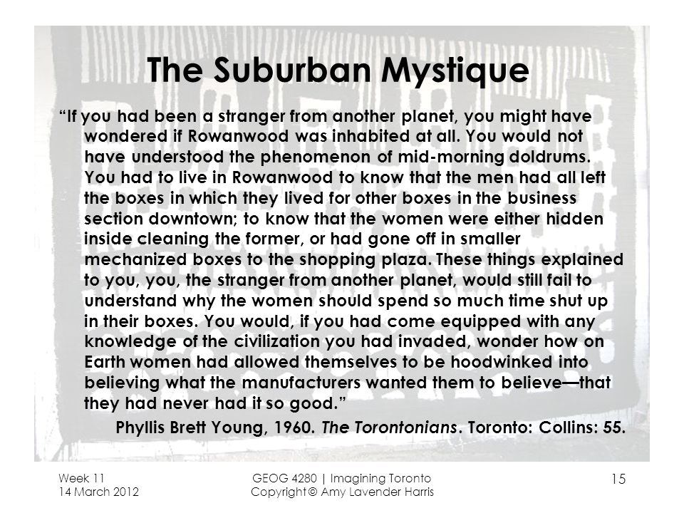 The Suburban Mystique If you had been a stranger from another planet, you might have wondered if Rowanwood was inhabited at all.