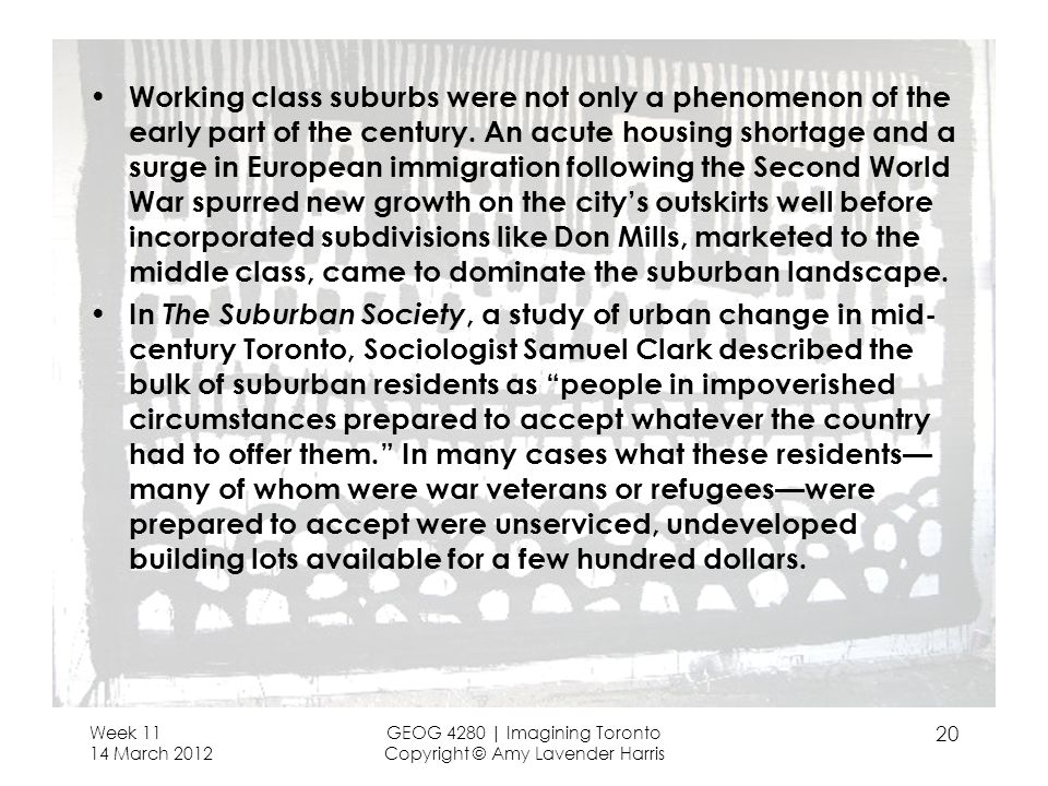 Working class suburbs were not only a phenomenon of the early part of the century.
