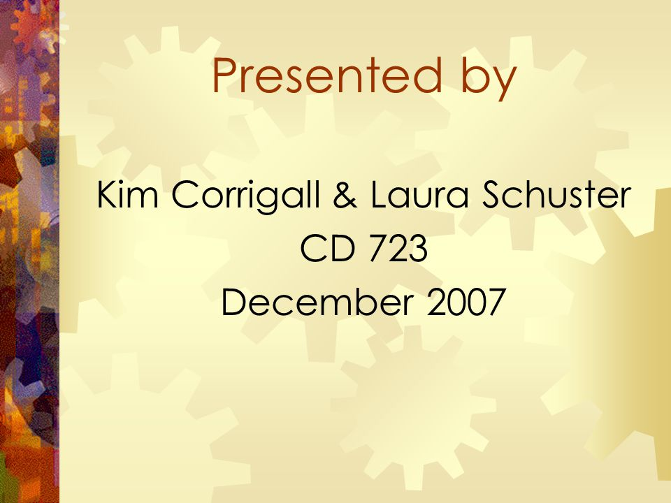 Presented by Kim Corrigall & Laura Schuster CD 723 December 2007