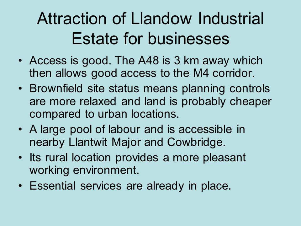 Attraction of Llandow Industrial Estate for businesses Access is good.