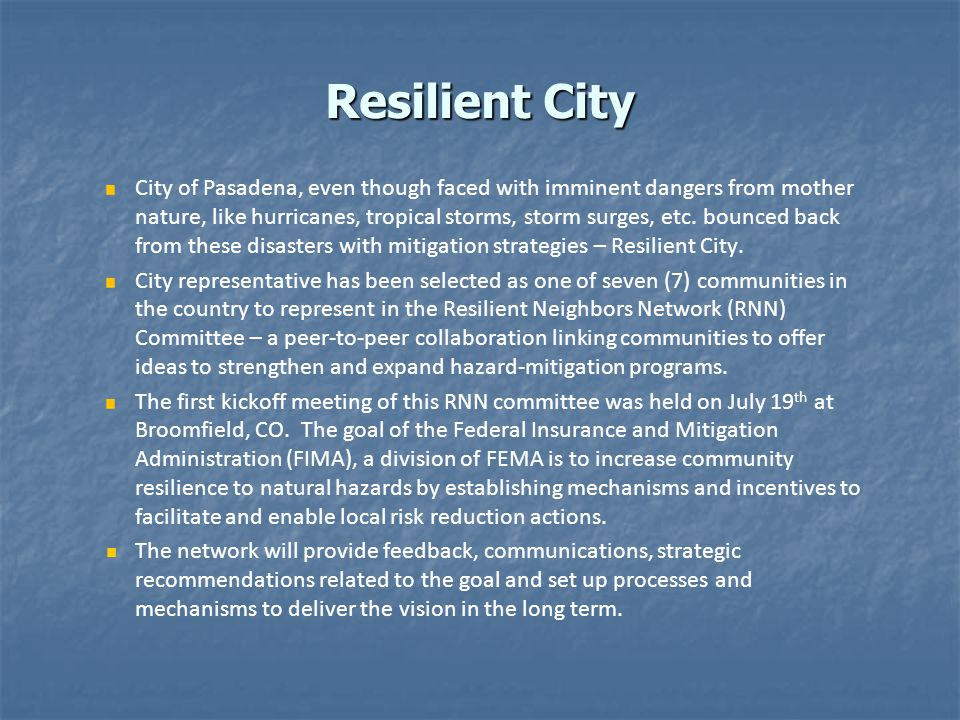 Resilient Neighbors Network (RNN)  National Hazards Mitigation Association (NHMA) launched a special program named Resilient Neighbors Network (RNN) to link together grassroot communities working to become safer, disaster-resilient, and sustainable.