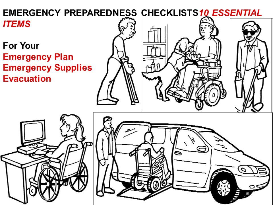 EMERGENCY PREPAREDNESS CHECKLISTS10 ESSENTIAL ITEMS For Your Emergency Plan Emergency Supplies Evacuation