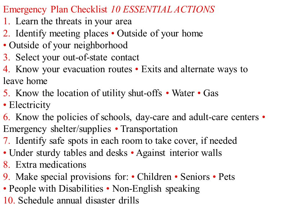 Emergency Plan Checklist 10 ESSENTIAL ACTIONS 1. Learn the threats in your area 2. Identify meeting places Outside of your home Outside of your neighb