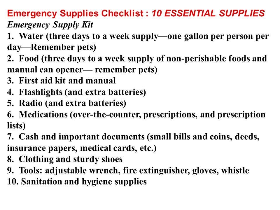 Emergency Supplies Checklist : 10 ESSENTIAL SUPPLIES Emergency Supply Kit 1.