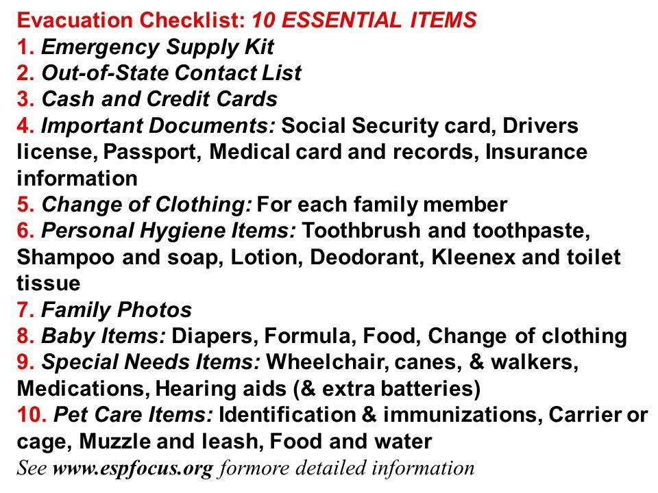 Evacuation Checklist: 10 ESSENTIAL ITEMS 1. Emergency Supply Kit 2.