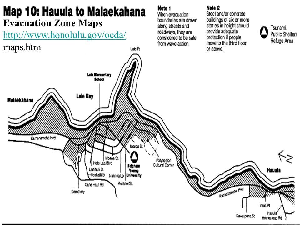 Evacuation Zone Maps http://www.honolulu.gov/ocda/ http://www.honolulu.gov/ocda/ maps.htm