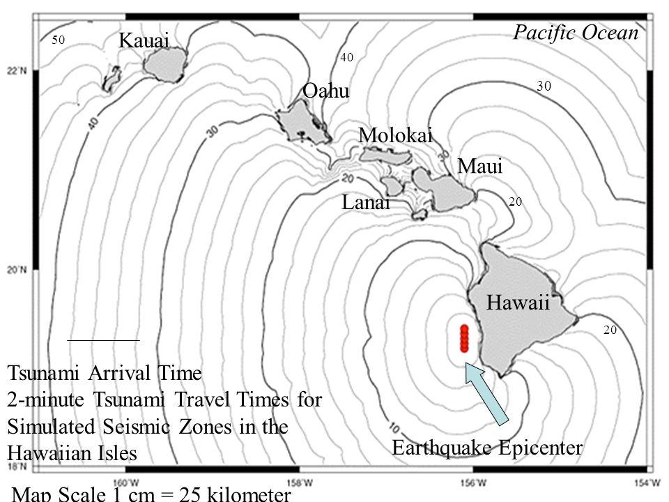 Earthquake Epicenter Hawaii Kauai Oahu Maui Molokai Lanai Tsunami Arrival Time 2-minute Tsunami Travel Times for Simulated Seismic Zones in the Hawaiian Isles Map Scale 1 cm = 25 kilometer 20 50 40 30 Pacific Ocean