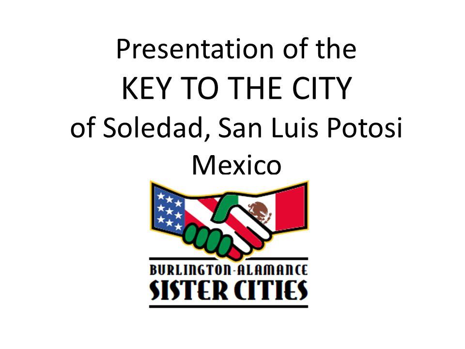Presentation of the KEY TO THE CITY of Soledad, San Luis Potosi Mexico