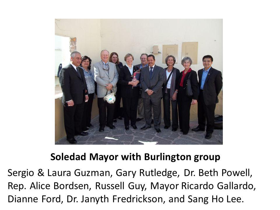 Soledad Mayor with Burlington group Sergio & Laura Guzman, Gary Rutledge, Dr. Beth Powell, Rep. Alice Bordsen, Russell Guy, Mayor Ricardo Gallardo, Di