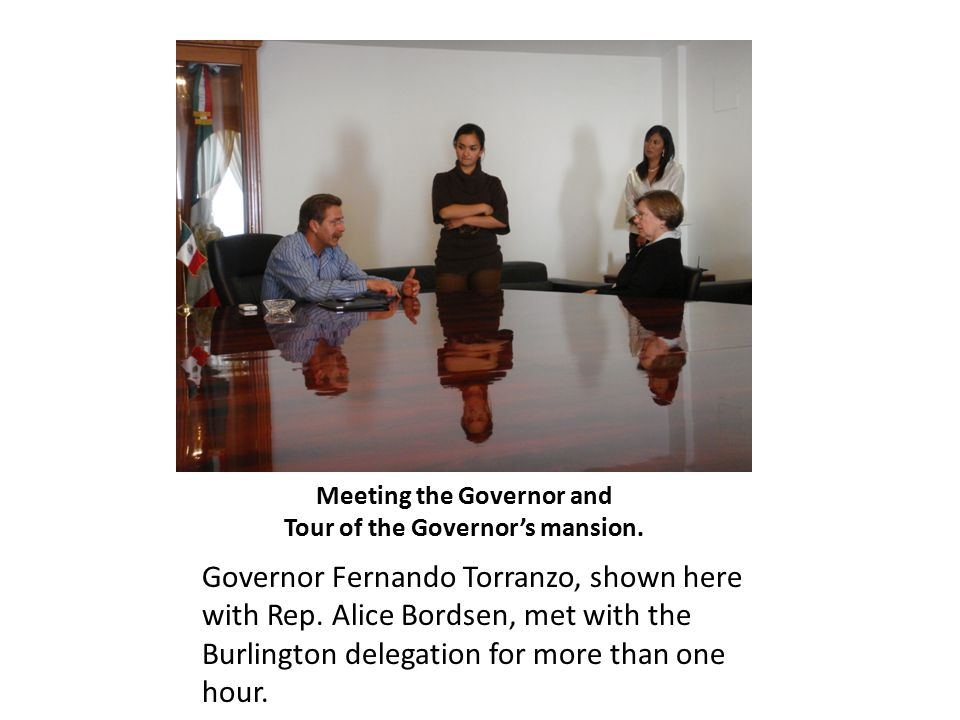 Meeting the Governor and Tour of the Governor's mansion. Governor Fernando Torranzo, shown here with Rep. Alice Bordsen, met with the Burlington deleg