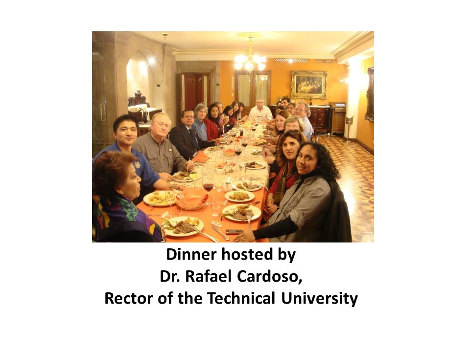 Dinner hosted by Dr. Rafael Cardoso, Rector of the Technical University