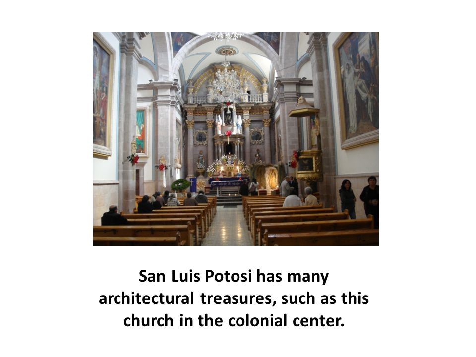 San Luis Potosi has many architectural treasures, such as this church in the colonial center.