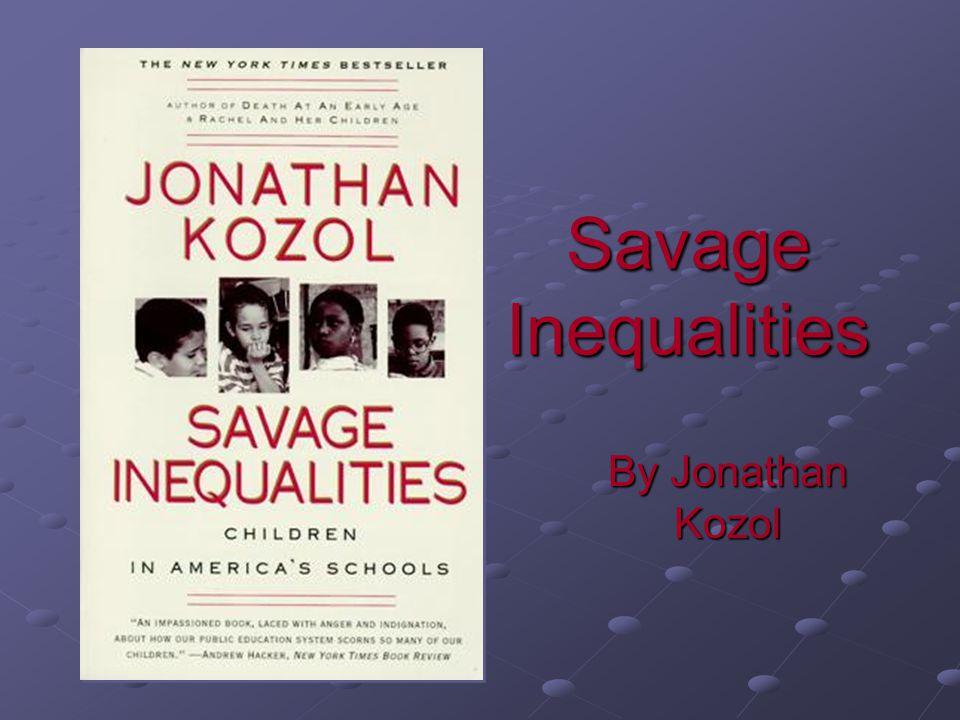 Savage Inequalities By Jonathan Kozol
