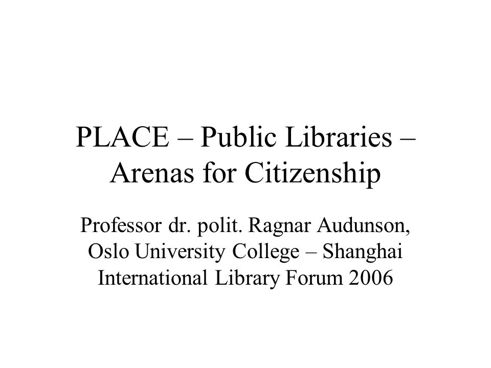 Background and research objectives Citizenship implies a feeling of community Community is dependent upon a degree of shared identity and shared values (social capital) Securing welfare presupposes living communities as a level between market and state In today's multicultural and digital society creating arenas forstering community is not a trivial task Can libraries fulfill that role