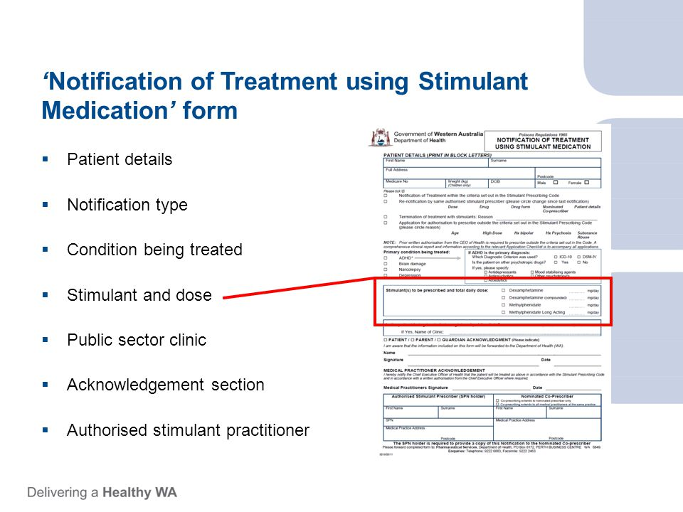 'Notification of Treatment using Stimulant Medication' form  Patient details  Notification type  Condition being treated  Stimulant and dose  Public sector clinic  Acknowledgement section  Authorised stimulant practitioner