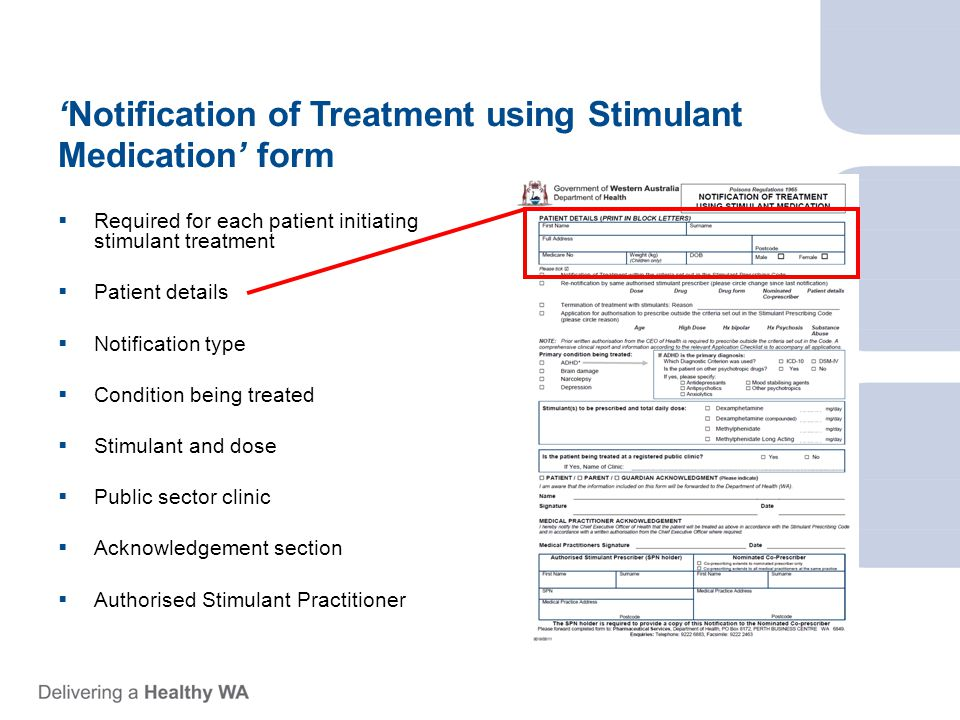 'Notification of Treatment using Stimulant Medication' form  Patient details  Notification type  Condition being treated  Stimulant and dose  Public sector clinic  Acknowledgement section  Authorised stimulant practitioner